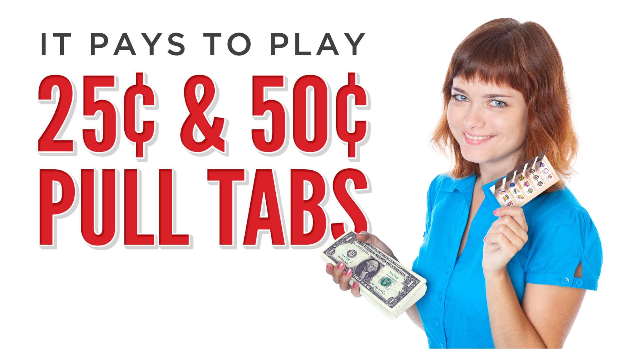 Pull Tabs - Quickest Way To Generate Big Revenue!